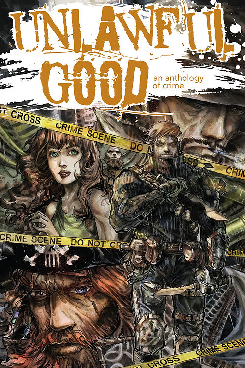 Unlawful Good: An Anthology of Crime Softcover