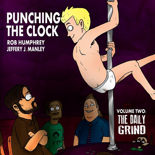 Punching the Clock Volume 2: The Daily Grind