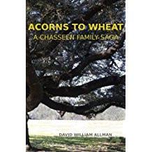 Acorns to Wheat by David William Allman