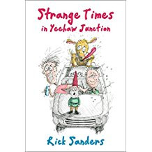 The Corkscrew Adventure: Strange Times in Yeehaw Junction by Rick Sanders