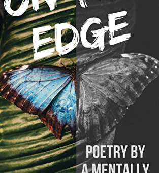 On the Edge: Poetry by a Mentally Ill Poet by Hayley Timmons
