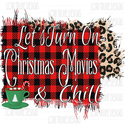 Let's Turn on Christmas Movies and Chill - DIGITAL DOWNLOAD