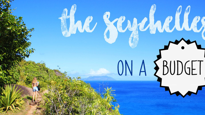 The Seychelles on a Budget - yes, it's possible!
