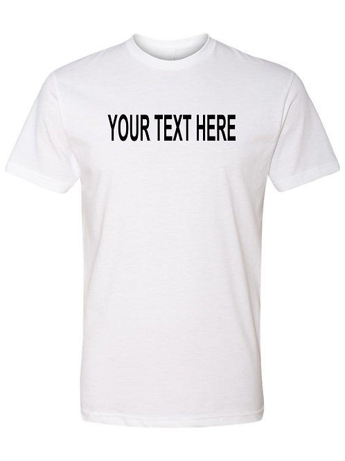 Custom T-Shirt with your own message.