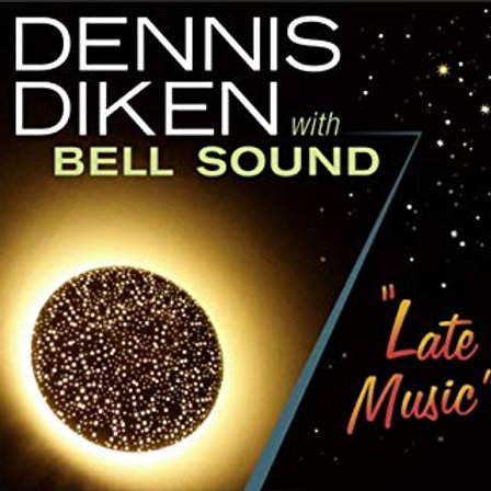 "Dennis Diken With Bell Sound CD ""Late Music"""