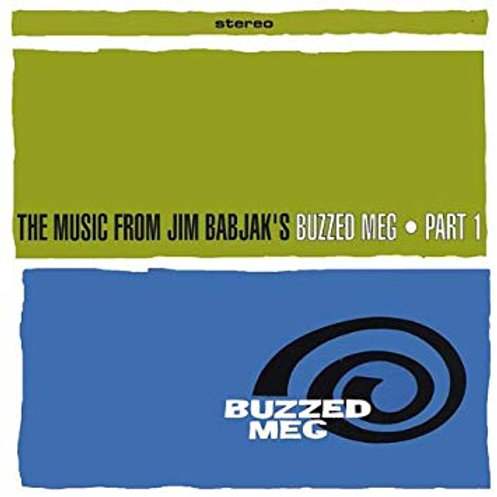 The Music From Jim Babjak's Buzzed Meg, Part 1
