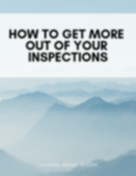 How To Get More Out Of Your Inspections.