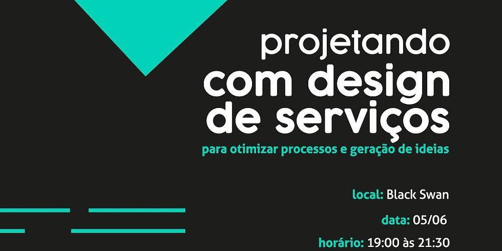 Projetando com design de serviços