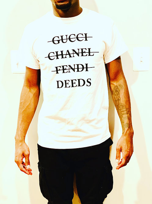 "UNISEX ""Chasing After DEEDS"" t-shirt"