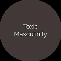 Toxic / Masculinity