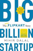 Big Billion Startup - The Untold Flipkar