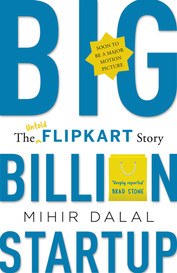 Big Billion Startup - The Untold Flipkar