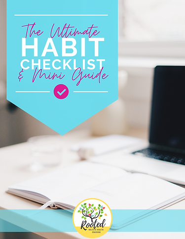 Rooted Holistic HealtHabit Checklist & M