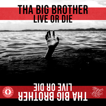 "Tha Big Brother - ""Live Or Die"" Single Artwork"