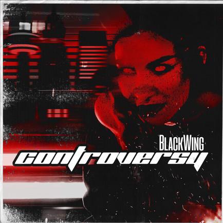 "BlackWing - ""Controversy"" Album Artwork"