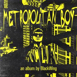 BlackWing - Metropolitan Boy (Album Artwork)