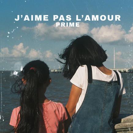 Prime - J'aime pas l'amour (Single Artwork Redo)