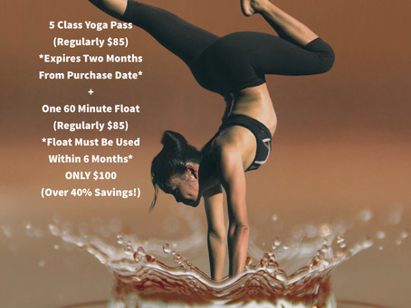5 Class Yoga Pass + 1 Float $100 (discounted over 40%)