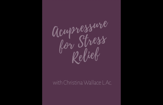 Acupressure How-To Video for Stress Relief