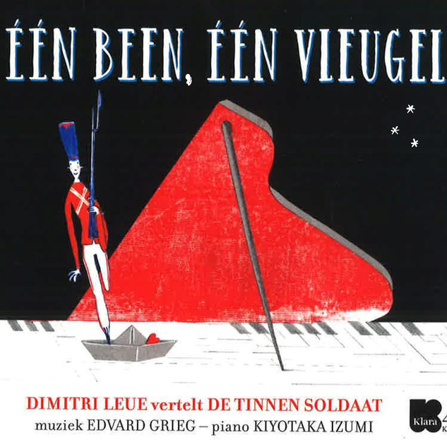 EEN BEEN, EEN VLEUGEL: Dimitri Leue vertelt DE TINNEN SOLDAAT, muziek E. Grieg, Piano - Kiyotaka IZUMI