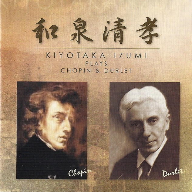 KIYOTAKA IZUMI PLAYS CHOPIN & DURLET