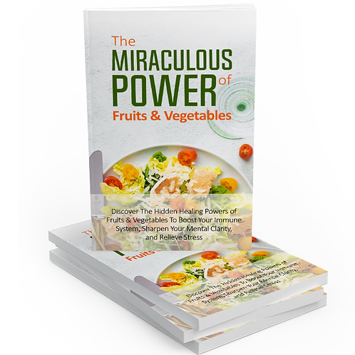 The Miraculous Power of Fruits and Veggies