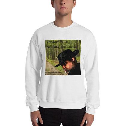 Unisex Sweatshirt Michael Bates ( The Path You Choose)