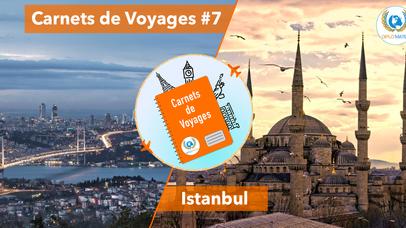Carnets de Voyages #7 : Istanbul, à la croisée des mondes