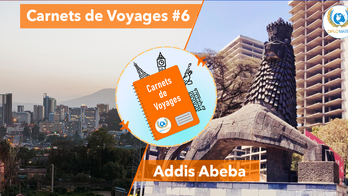 Carnets de Voyages #6 : Addis Abeba, la nouvelle fleur
