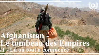 Afghanistan, le tombeau des empires - Épisode 1: Là où tout a commencé