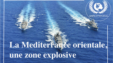 La Méditerranée orientale: une zone explosive