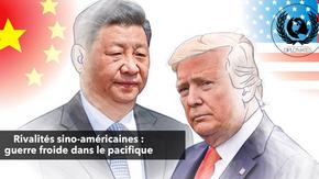 Rivalités sino-américaines : guerre froide dans le pacifique