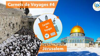 Carnets de Voyages #4 : Jérusalem, ville millénaire