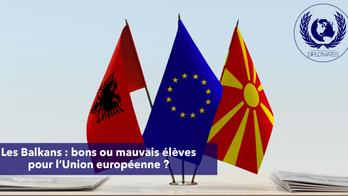 Les Balkans : bons ou mauvais élèves pour l'Union européenne ?