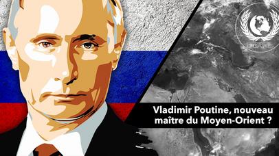 Vladimir Poutine, le nouveau maître du Moyen-Orient ?