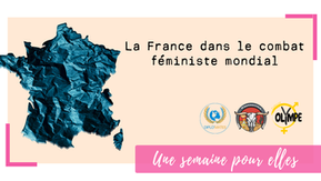 La France dans le combat féministe mondial, entre grandes avancées et passivité