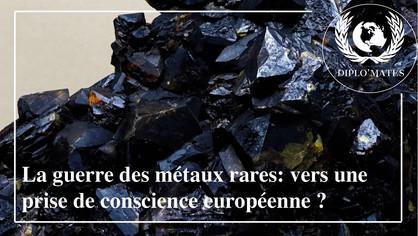 La guerre des métaux rares: vers une prise de conscience européenne ?