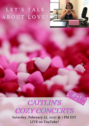 Caitlin's Cozy Concerts #7 poster with pink and white candy hearts all over it