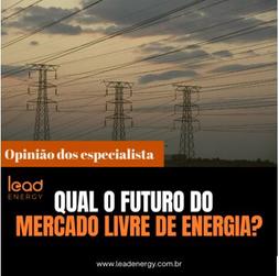 Qual o Futuro do Mercado Livre de Energia?