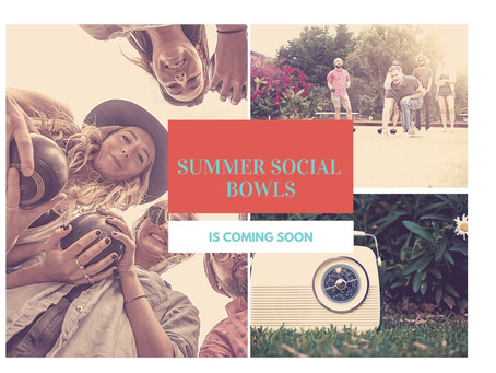 Summers back and so is social bowls... stay tuned for more details.