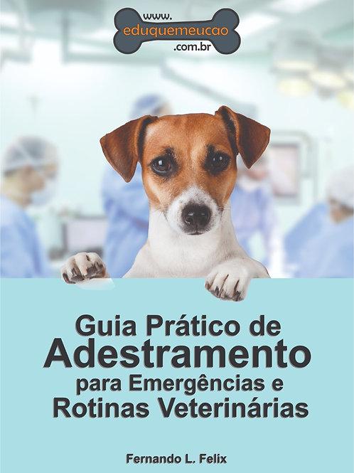 Guia Prático de Adestramento para Emergências e Rotinas Veterinárias