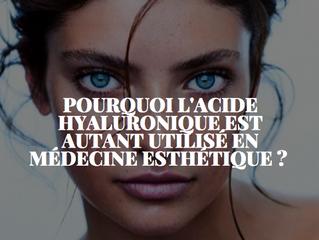 Pourquoi l'acide hyaluronique est autant utilisé en Médecine esthétique ?