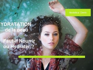 Hydratation de la peau  : Hydrater ou Nourrir ?