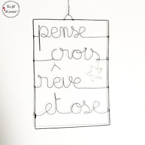 """Décoration murale """"pense crois rêve et ose"""""""
