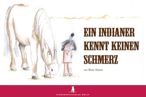 Indianer-kennt-keinen-Schmerz, Marie Hübner