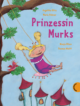 Prinzessin Murks_Marie Hübner Text Angelika Glitz, Musik Thomas Wolff und Wanja Olten