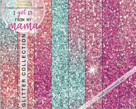 I got it from my mama - glitter backgrounds collection