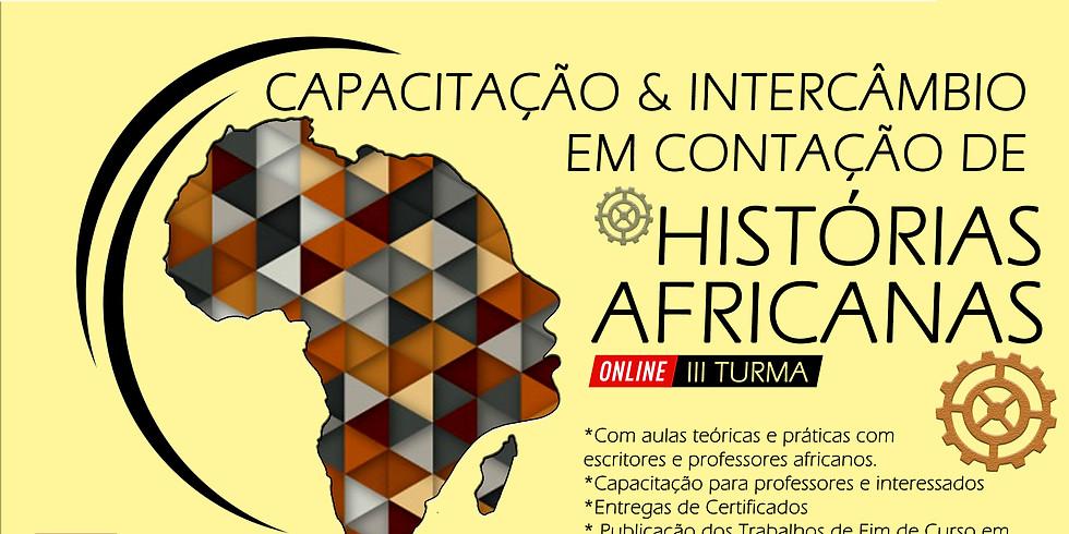 III TURMA - CAPACITAÇÃO & INTERCÂMBIO EM CONTAÇÃO DE HISTÓRIAS AFRICANAS