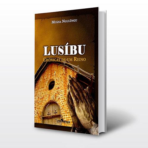 Livro - Lusíbu, Crônicas de um Reino - Muana Ngulûngu (Crônicas, Angola)