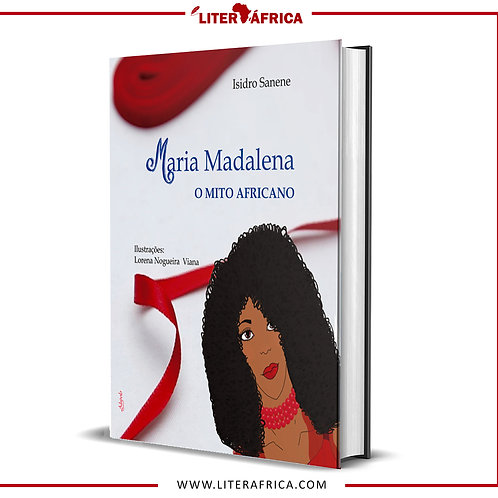 Maria Madalena, O Mito Africano - Isidro Sanene (Conto, Angola)